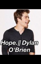 Hope|| Dylan O'Brien by stilesstilinskijeep