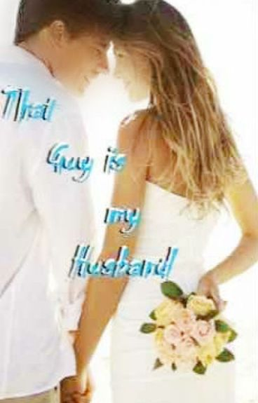 That Guy is my Husband
