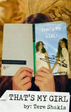 That's my Girl [Camren Fanfic] by TereShakis