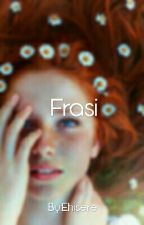 Frasi by Ehisere