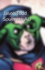 Jason Todd Soulmate AU by cait-writes-stuff