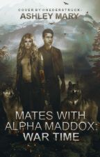 Mates with Alpha Maddox: War time by CinnamonPeanutbutter