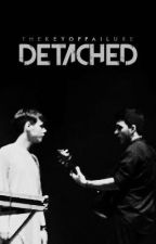 Detached | raccolta by thekeyoffailure