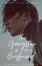 The Gangster is my boyfriend (Editing) by jamirah_policarpio