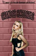 Grandes Historias♡ by GarciaHS1