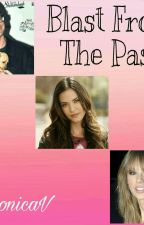 Blast From The Past  by FanFics2017_