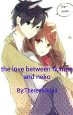 the love between Human and Neko by TheresaGoad