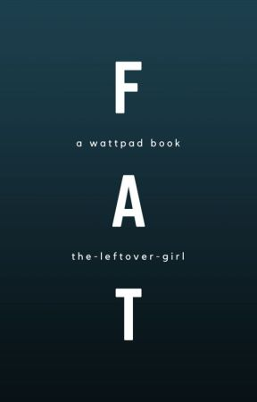fat [EDITED] by FloatingThroughNight