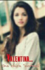 Valentina...[[PAUSADA]] by cjaquelin