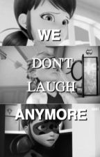 "We don't laugh anymore [ sequel to ""we don't talk anymore ] by chatrawr"