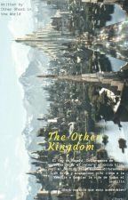 The Other Kigdom -Thorki (EDITANDO)  by OtherGhostInTheWorld