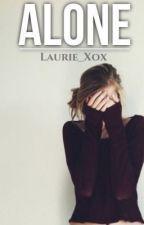 Alone (En ré-écriture) by Laurie_Xox