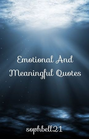 Emotional And Meaningful Quotes Disclamer Wattpad Mesmerizing Meaningful Quotes