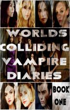 Worlds Colliding (The Vampire Diaries, Book One) by heartofice97