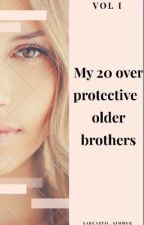 My 20 over protective older brothers  by Sarcastic_Simmer