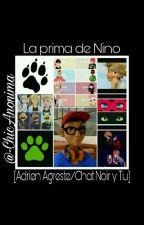 La prima de Nino...[Adrien Agreste/Chat Noir y Tu] by -ChicAnonima