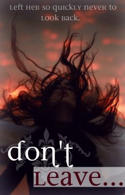 Dont Leave. (Book 1 Don't Series)