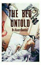 THE BED UNTOLD by HarrySantos7
