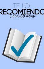 Te lo recomiendo by Editorial_Diamante