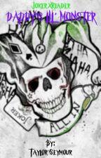 Daddy's Lil' Monster: JokerxReader by TLSeymour