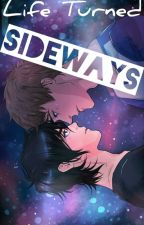 Life Turned Sideways (Klance) A.U. by Smut_Fluff_Sin