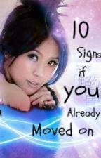 10 Signs If You Already Moved-On by Lazy_An