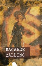Macabre Calling by MacabreCalling