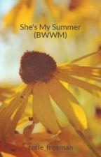 She's My Summer (BWWM) by torie_freeman