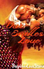 Our Endless Love by DeepVeerLoveStories