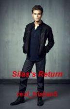 Silas's Return (Sequel to Katelynn Pierce) by real_tristan5
