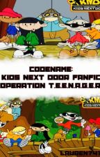 Codename: Kids Next Door Fanfic- Operation T. E. E. N. A. G. E. R. by Lauren7474