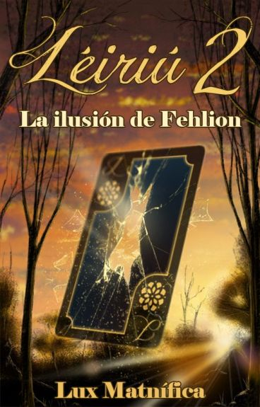 La ilusión de Fehlion (Léiriú #2) by LuxMatnfica