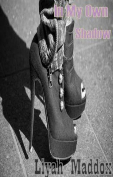 In my Own Shadow by Princess_Leigh7467