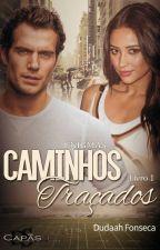 CAMINHOS TRAÇADOS by dudaahfonseca