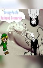 CreepyPasta HUSBAND Scenarios by Nyghtfall