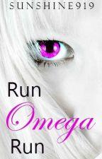 Run Omega Run (Book #1) by sunshine919