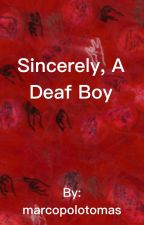 Sincerely, a deaf boy.  by marcopolotomas