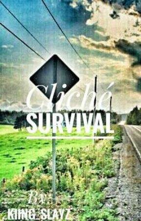 Cliché Survival by _Kiing_Slayz_