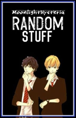 Random Stuff  by MoonlightHysteria