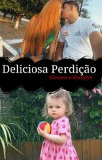 Deliciosa Perdição by GihPeixoto
