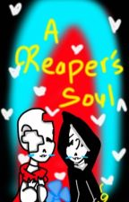 A Reaper's Soul(AfterDeath) by Writer_Shiz