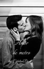 Amor de metro by CatalinaPaz1
