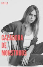 Cazadora de monstruos  by LizziBGF