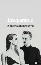 Inseparable  - Dramione Fanfiction by ThereseTheBeautiful