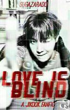 Love's Blind [ jjk + pjm ] by sugazarado
