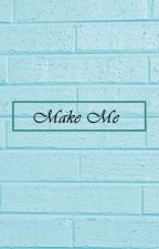 Make Me // Taekook by jeontaelove