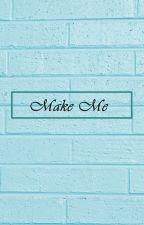 Make Me || Taekook by jeontaelove