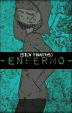 -Enfermo- [SICK FNAFHS] by Chiharu-kun