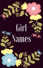 Girl Names by the-pluviophile