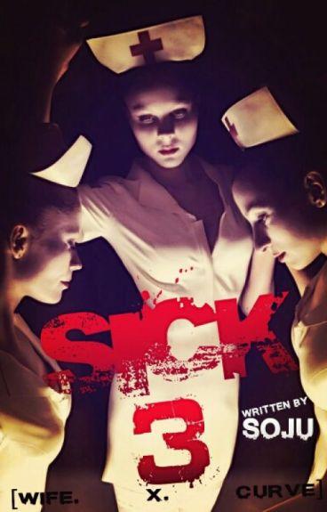 SICK: Part Three by Kuya_Soju